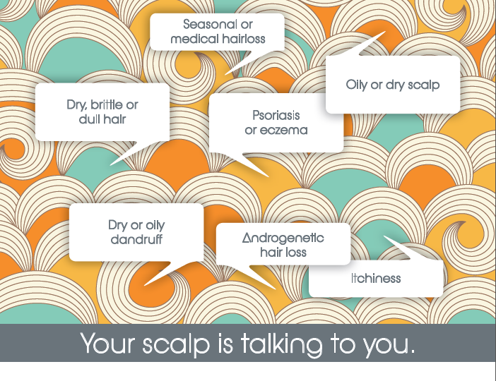 Your scalp is talking to you